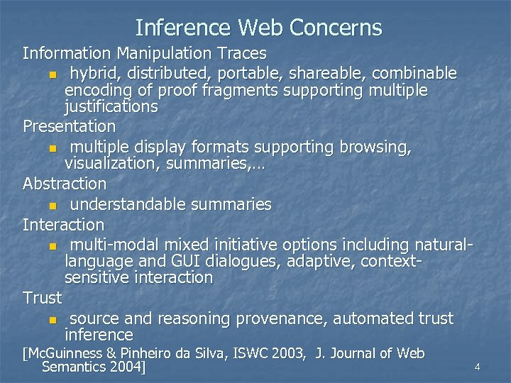 Inference Web Concerns Information Manipulation Traces n hybrid, distributed, portable, shareable, combinable encoding of