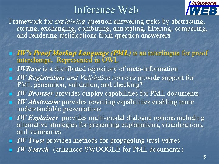 Inference Web Framework for explaining question answering tasks by abstracting, storing, exchanging, combining, annotating,
