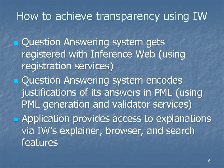 How to achieve transparency using IW n n n Question Answering system gets registered