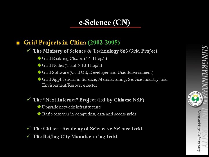 e-Science (CN) ■ Grid Projects in China (2002 -2005) ü The Ministry of Science