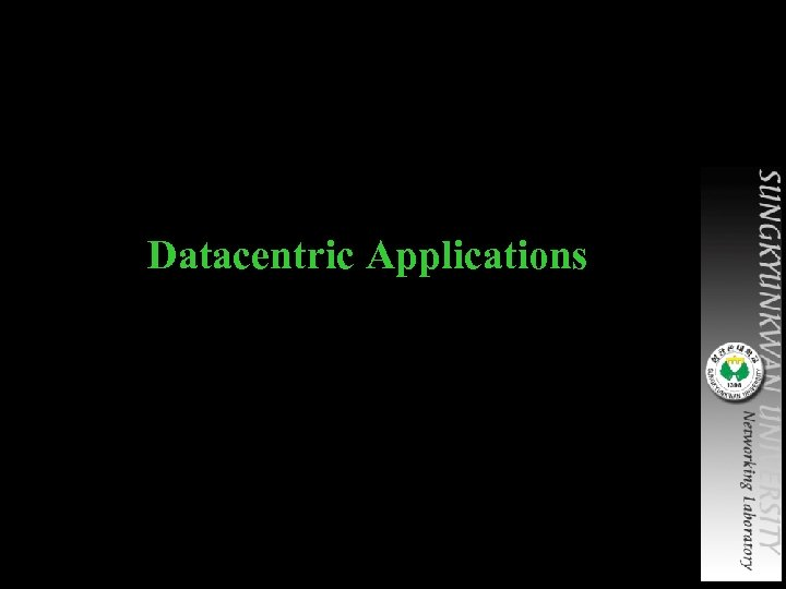 Datacentric Applications