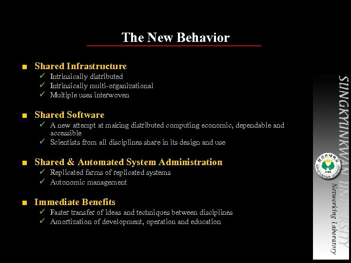 The New Behavior ■ Shared Infrastructure ü Intrinsically distributed ü Intrinsically multi-organizational ü Multiple