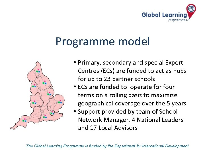 Programme model • Primary, secondary and special Expert Centres (ECs) are funded to act