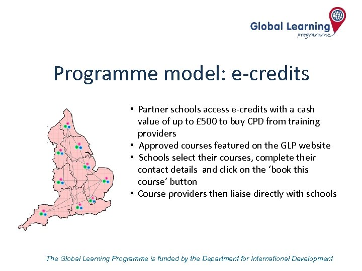 Programme model: e-credits • Partner schools access e-credits with a cash value of up
