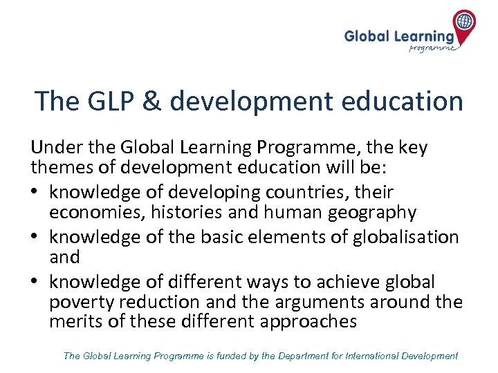 The GLP & development education Under the Global Learning Programme, the key themes of