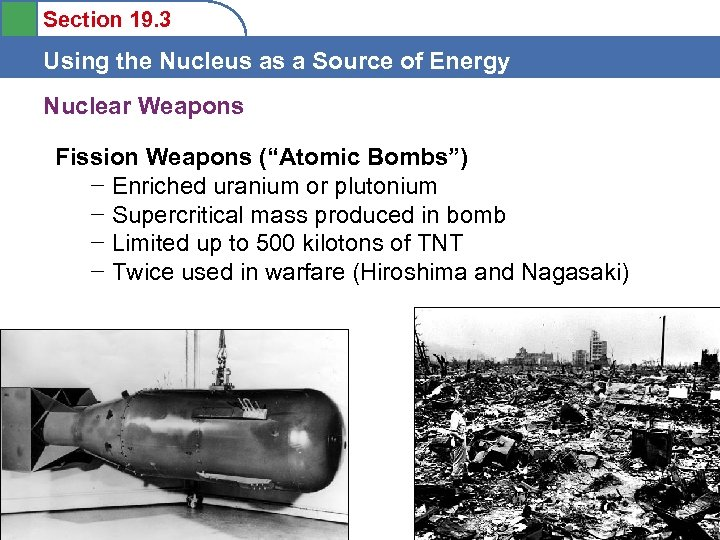 Section 19. 3 Using the Nucleus as a Source of Energy Nuclear Weapons Fission