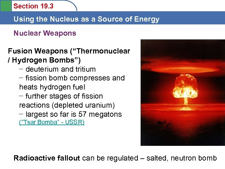 Section 19. 3 Using the Nucleus as a Source of Energy Nuclear Weapons Fusion