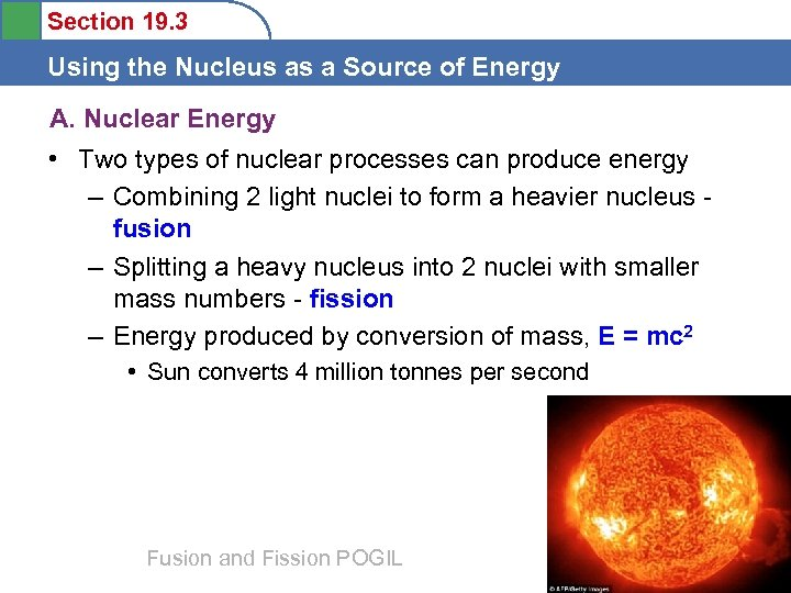 Section 19. 3 Using the Nucleus as a Source of Energy A. Nuclear Energy