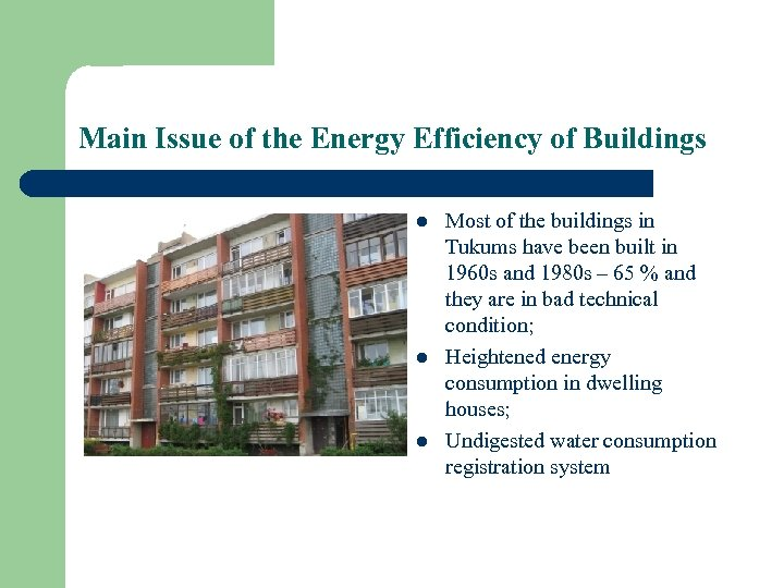 Main Issue of the Energy Efficiency of Buildings l l l Most of the
