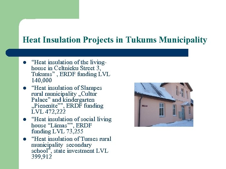 "Heat Insulation Projects in Tukums Municipality l l ""Heat insulation of the livinghouse in"