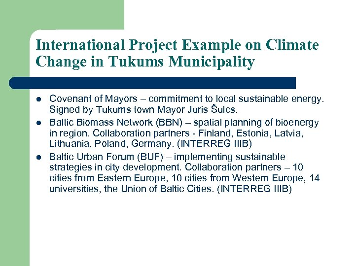International Project Example on Climate Change in Tukums Municipality l l l Covenant of