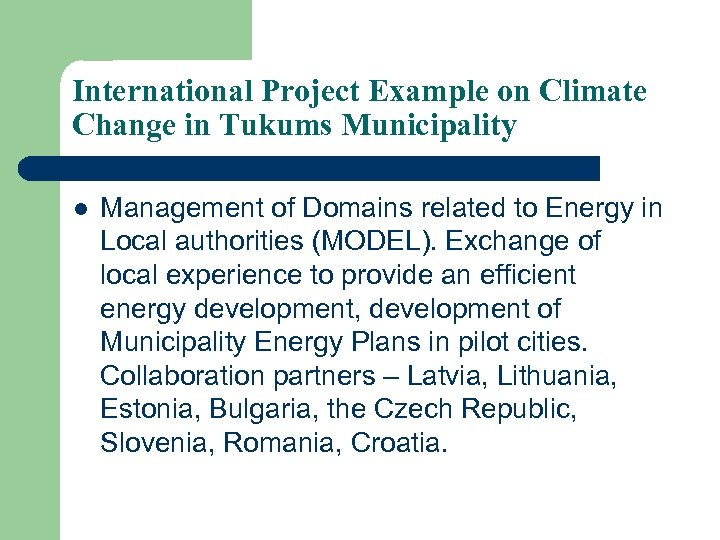 International Project Example on Climate Change in Tukums Municipality l Management of Domains related