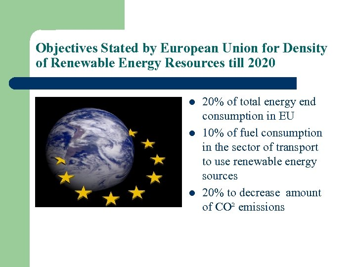 Objectives Stated by European Union for Density of Renewable Energy Resources till 2020 l
