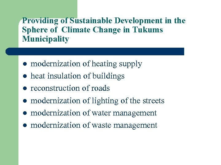 Providing of Sustainable Development in the Sphere of Climate Change in Tukums Municipality l