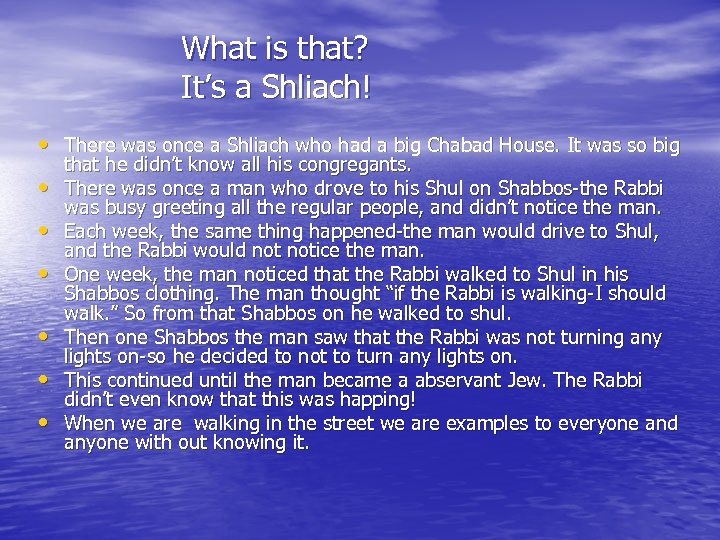 What is that? It's a Shliach! • There was once a Shliach who had