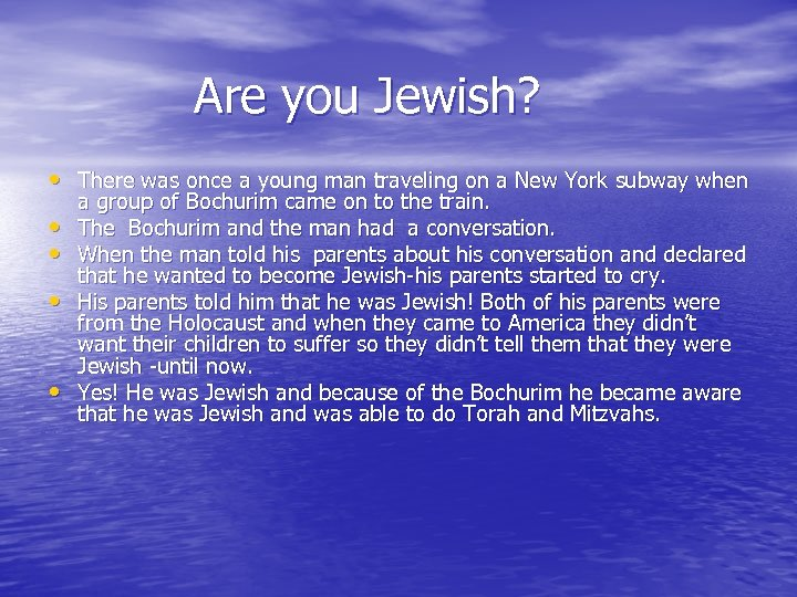 Are you Jewish? • There was once a young man traveling on a New