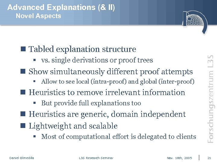 Advanced Explanations (& II) Novel Aspects n Tabled explanation structure § vs. single derivations