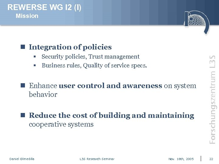 REWERSE WG I 2 (I) Mission n Integration of policies § Security policies, Trust
