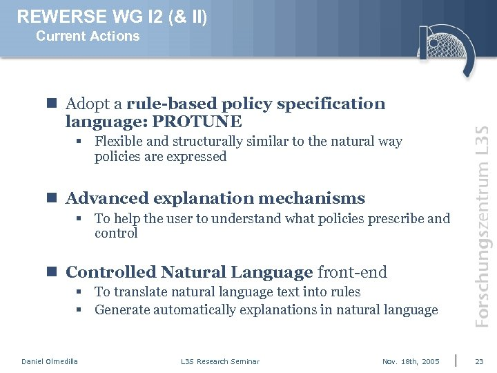 REWERSE WG I 2 (& II) Current Actions n Adopt a rule-based policy specification