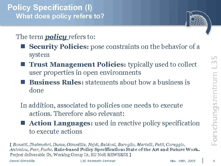 Policy Specification (I) What does policy refers to? The term policy refers to: n