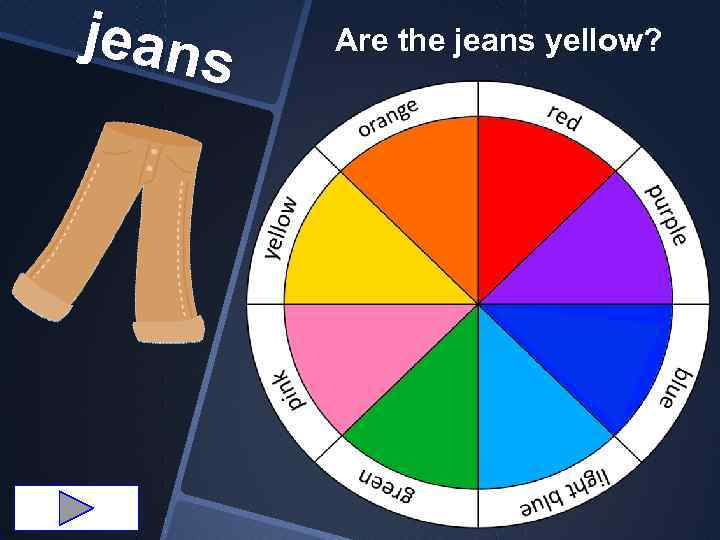 jeans Are the jeans yellow?