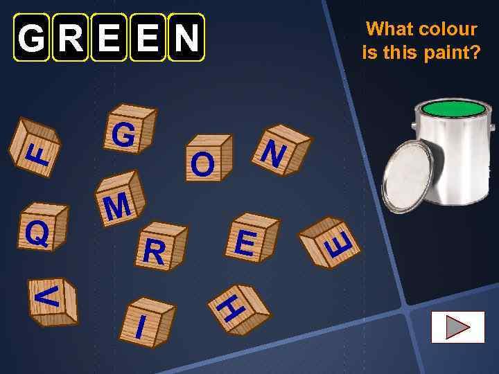 Q G N O M R H V I E E F GREEN What