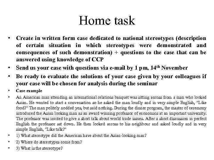 Home task • Create in written form case dedicated to national stereotypes (description of