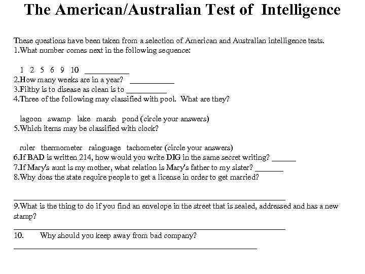 The American/Australian Test of Intelligence These questions have been taken from a selection of