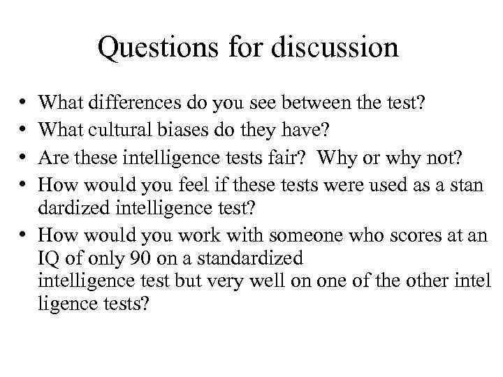 Questions for discussion • • What differences do you see between the test? What