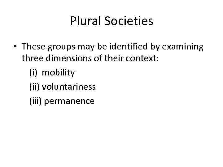 a comparison of monolithic and pluralistic societies The metaphysical doctrine that reality consists of more than two basic types of substance compare monolithic state power society in metaphysics, pluralism.