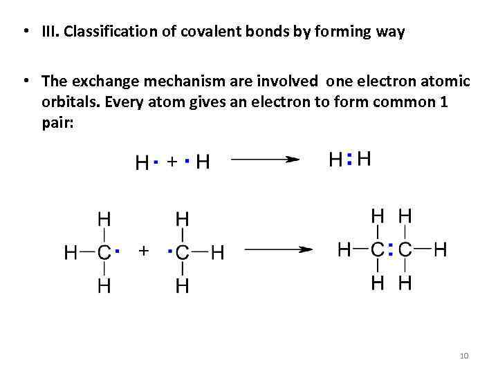 • III. Classification of covalent bonds by forming way • The exchange mechanism