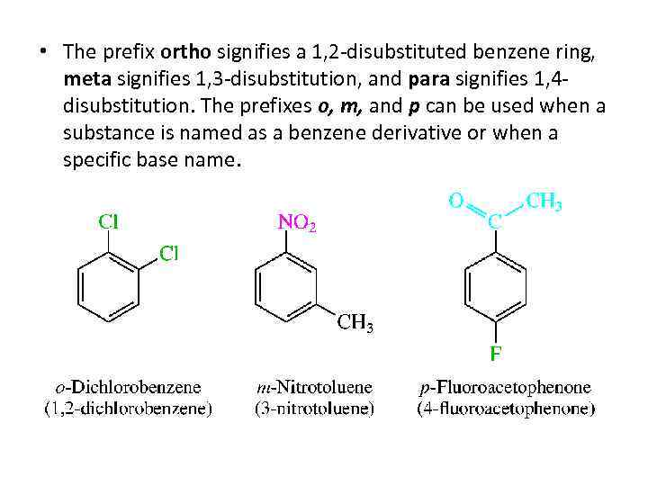 • The prefix ortho signifies a 1, 2 -disubstituted benzene ring, meta signifies