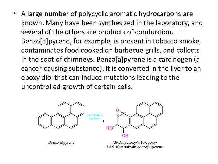 • A large number of polycyclic aromatic hydrocarbons are known. Many have been