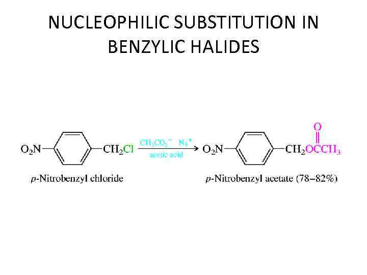 NUCLEOPHILIC SUBSTITUTION IN BENZYLIC HALIDES