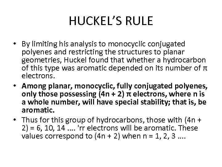 HUCKEL'S RULE • By limiting his analysis to monocyclic conjugated polyenes and restricting the