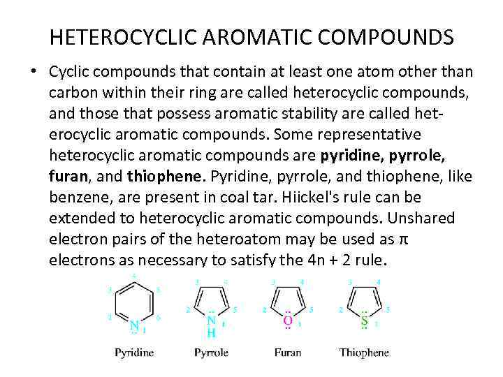 HETEROCYCLIC AROMATIC COMPOUNDS • Cyclic compounds that contain at least one atom other than