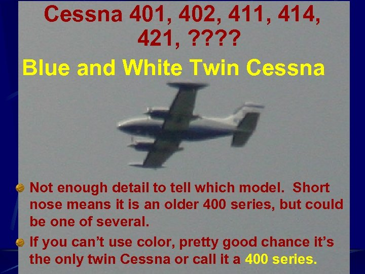 Cessna 401, 402, 411, 414, 421, ? ? Blue and White Twin Cessna Not
