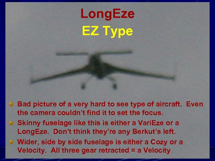 Long. Eze EZ Type Bad picture of a very hard to see type of