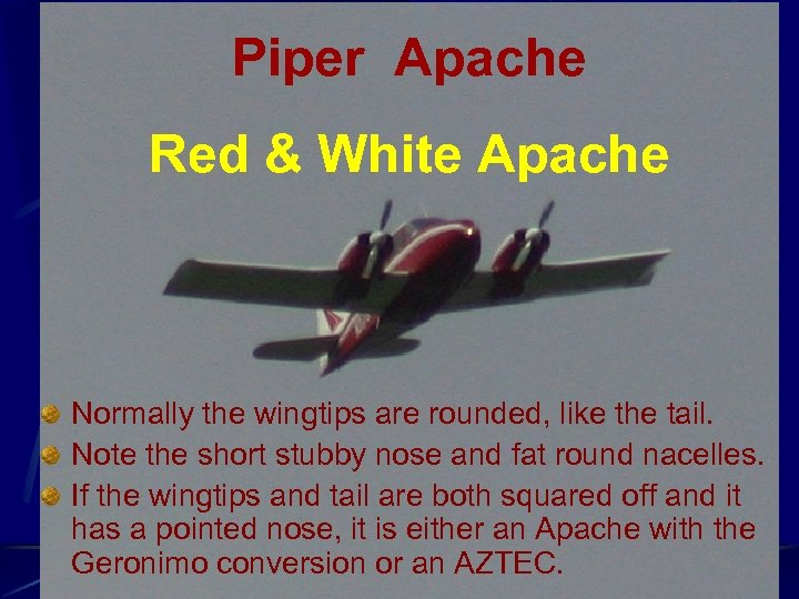 Piper Apache Red & White Apache Normally the wingtips are rounded, like the tail.