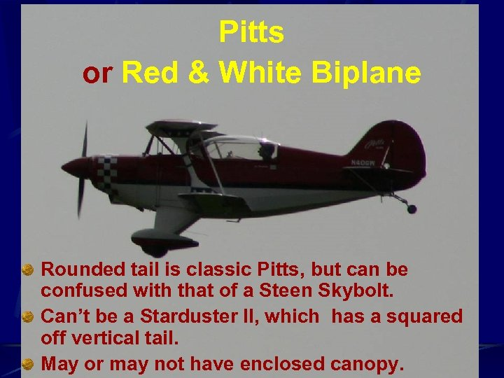 Pitts or Red & White Biplane Rounded tail is classic Pitts, but can be