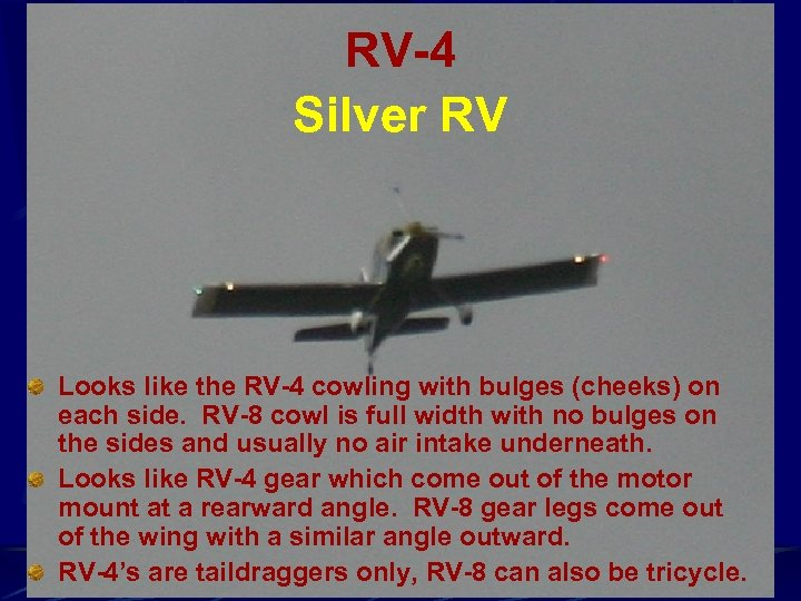RV-4 Silver RV Looks like the RV-4 cowling with bulges (cheeks) on each side.