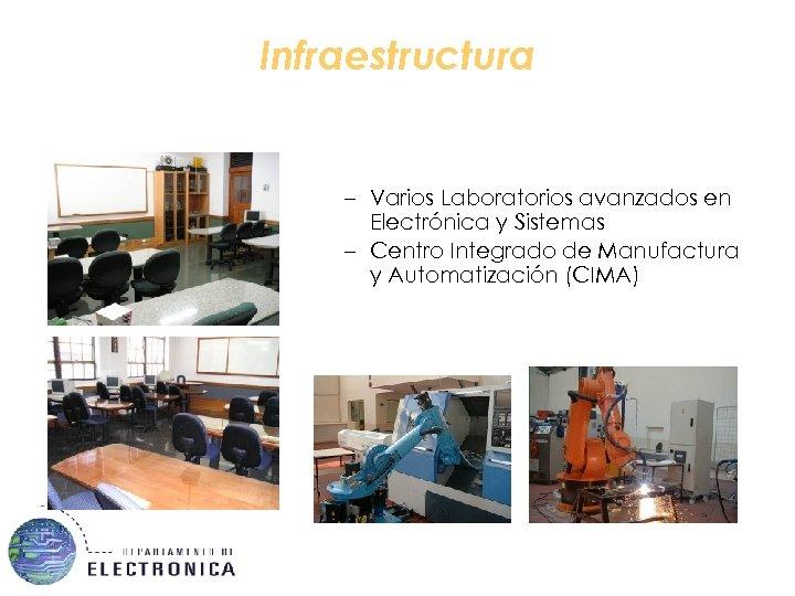 Infraestructura – Varios Laboratorios avanzados en Electrónica y Sistemas – Centro Integrado de Manufactura