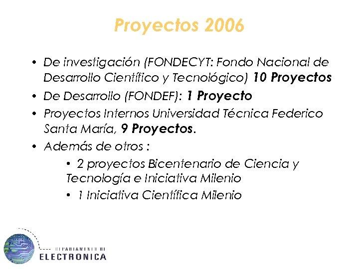 Proyectos 2006 • De investigación (FONDECYT: Fondo Nacional de Desarrollo Científico y Tecnológico) 10