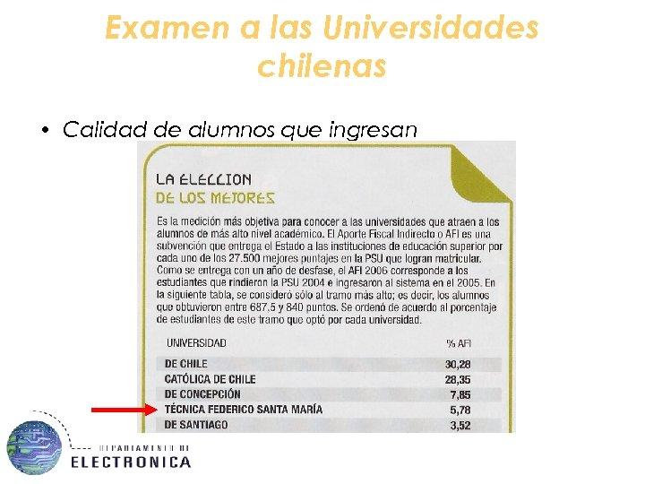 Examen a las Universidades chilenas • Calidad de alumnos que ingresan