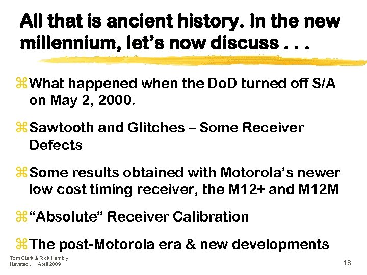 All that is ancient history. In the new millennium, let's now discuss. . .
