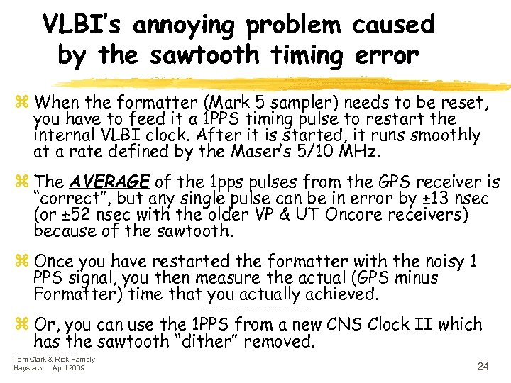 VLBI's annoying problem caused by the sawtooth timing error z When the formatter (Mark