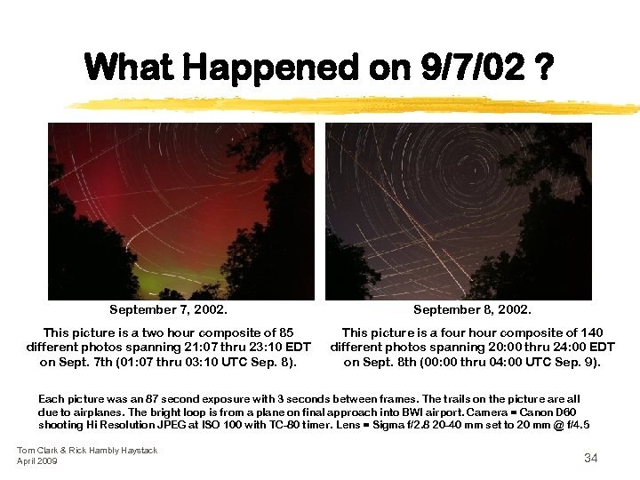 What Happened on 9/7/02 ? September 7, 2002. September 8, 2002. This picture is