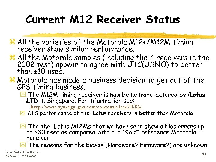 Current M 12 Receiver Status z All the varieties of the Motorola M 12+/M
