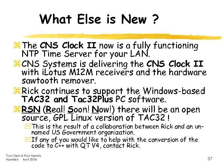 What Else is New ? z The CNS Clock II now is a fully