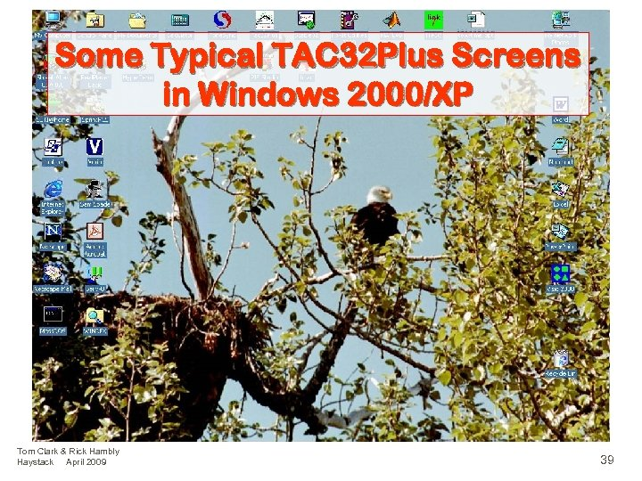 Some Typical TAC 32 Plus Screens in Windows 2000/XP Tom Clark & Rick Hambly